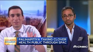 Chamath Palihapitiya addresses some concerns surrounding Clover Health SPAC